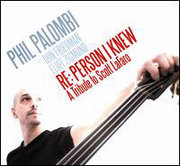Re: Person I Knew: A Tribute To Scott LaFaro Phil Palombi