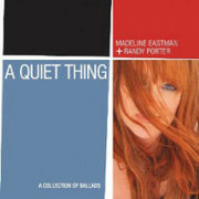 A Quiet Thing Madeline Eastman & Randy Porter