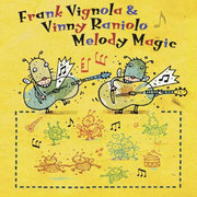 Melody Magic Frank Vignola & Vinny Raniolo