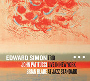 Live in New York at Jazz Standard Edward Simon Trio