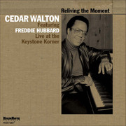 Live at the Keystone Korner: Reliving the Moment Cedar Walton Featuring Freddie Hubbard