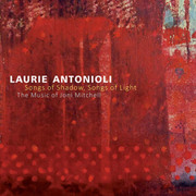 Songs of Shadow, Songs of Light: The Music of Joni Mitchell Laurie Antonioli