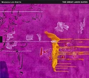 The Great Lakes Suite Wadada Leo Smith