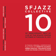 10--10th Anniversary: Best of-Live at the SFJAZZ Center SFJAZZ Collective