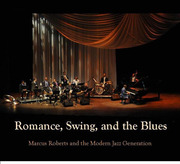 Romance, Swing and the Blues Marcus Roberts and the Modern Jazz Generation