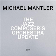 The Jazz Composer's Orchestra Update Michael Mantler