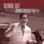 Swing Makes You Happy! George Gee Swing Orchestra