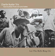 Let the Bells Ring On Charlie Hunter Trio