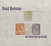 Old Friends and New Friends David Berkman