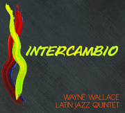 Intercambio Wayne Wallace Latin Jazz Quintet