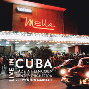 Live in Cuba Jazz at Lincoln Center Orchestra with Wynton Marsalis