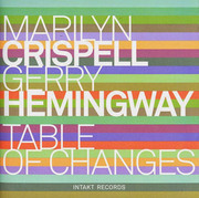 Table of Changes Marilyn Crispell/Gerry Hemingway