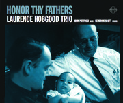 Honor Thy Fathers Laurence Hobgood Trio