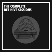 The Complete Bee Hive Sessions Various Artists