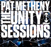 The Unity Sessions Pat Metheny