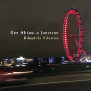 Behind the Vibration Rez Abbasi & Junction