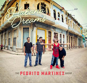 Habana Dreams The Pedrito Martinez Group