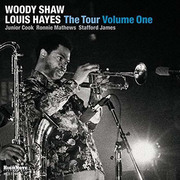 The Tour – Volume One Woody Shaw/Louis Hayes