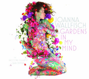 Gardens in My Mind Joanna Wallfisch
