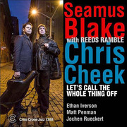 Let's Call the Whole Thing Off Seamus Blake/Chris Cheek With Reeds Ramble