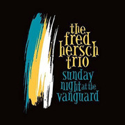 Sunday Night at the Vanguard The Fred Hersch Trio
