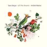 All the Dreams Sara Serpa & André Matos