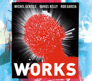 WORKS: Michel Gentile-Daniel Kelly-Rob Garcia Proudly Releases Their Debut Recording, WORKS