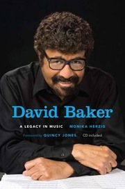 David Baker: A Legacy in Music Monika Herzig