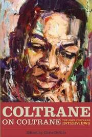 Coltrane on Coltrane Edited by Chris DeVito