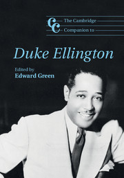 The Cambridge Companion to Duke Ellington Edited by Edward Green