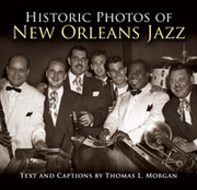 Historic Photos of New Orleans Jazz Thomas L. Morgan