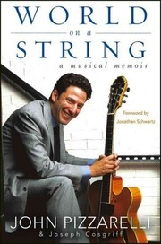 World on a String: A Musical Memoir John Pizzarelli and Joseph Cosgriff
