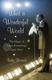 What a Wonderful World: The Magic of Louis Armstrong's Later Years