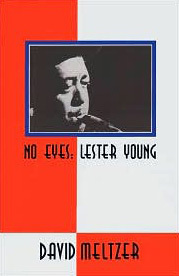 David_meltzer-no_eyes_lester_young_span3