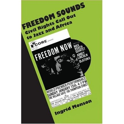 Freedom Sounds: Civil Rights Call Out to Jazz and Africa by Ingrid