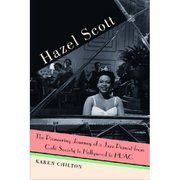 New Hazel Scott Bio by Karen Chilton