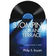 Stompin' at the Grand Terrace Phillip S. Bryant