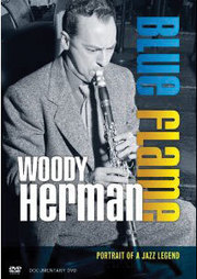 Blue Flame: Portrait of a Jazz Legend Woody Herman