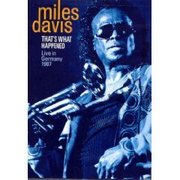 That's What Happened: Live in Germany 1987 Miles Davis