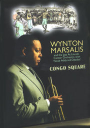 Congo Square Wynton Marsalis And The Jazz At Lincoln Center Orchestra With Yacub Addy And Odadaa!