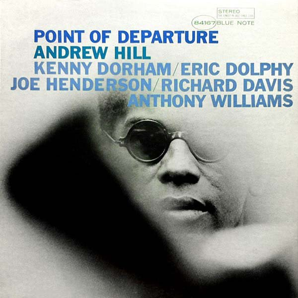 1. Andrew Hill: 'Refuge' (<i>Point of Departure</i>; Blue Note, 1965)