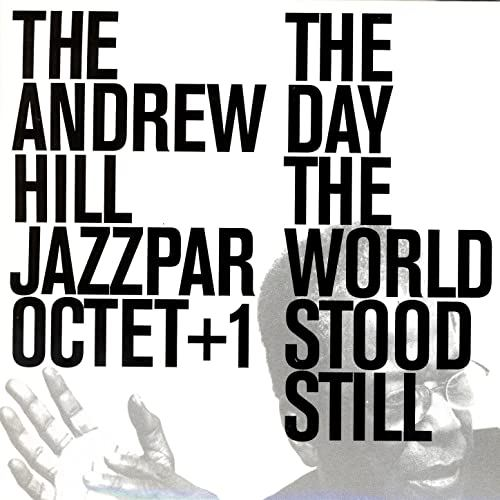 10. The Andrew Hill Jazzpar Octet + 1: 'When Peace Comes' (<i>The Day the World Stood Still</i>; Stunt, 2003)