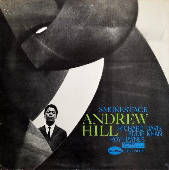 2. Andrew Hill: 'Smoke Stack' (<i>Smoke Stack</i>; Blue Note, 1966 [originally recorded December 13, 1963])