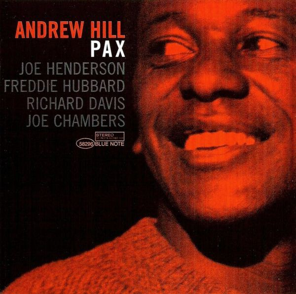 4. Andrew Hill: 'Roots 'n' Herbs' (<i>Pax</i>; Blue Note, 2006 [originally recorded February 10, 1965])