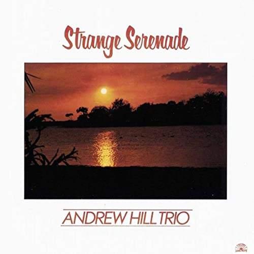 7. Andrew Hill Trio: 'Reunion' (<i>Strange Serenade</i>; Soul Note, 1980)