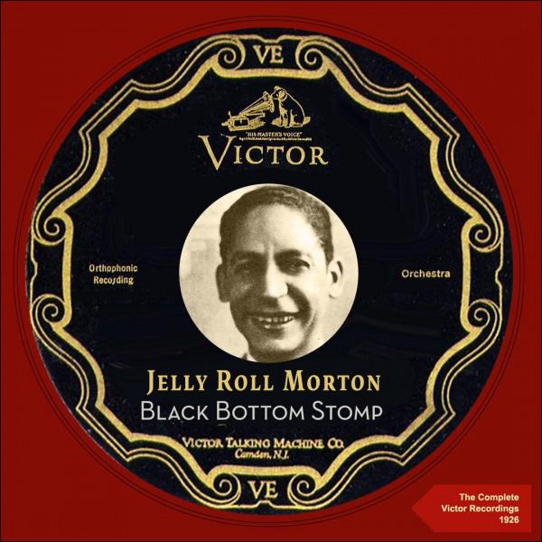 "1. Jelly Roll Morton: ""Black Bottom Stomp"" (<i>Black Bottom Stomp: The Complete Victor Recordings 1926</i>; Hot Jazz, 2015 [originally recorded Sept. 15, 1926])"