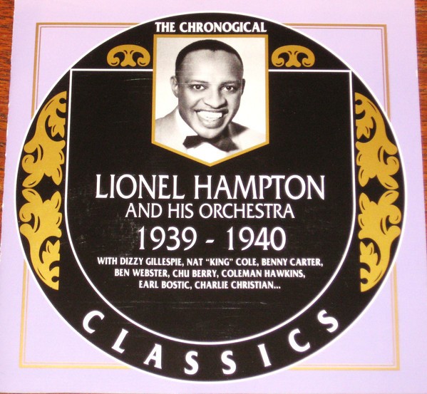 "1. Lionel Hampton and His Orchestra: ""Hot Mallets"" (<i>1939-1940</i>; Chronological Classics, 1991 [originally recorded September 11, 1939])"