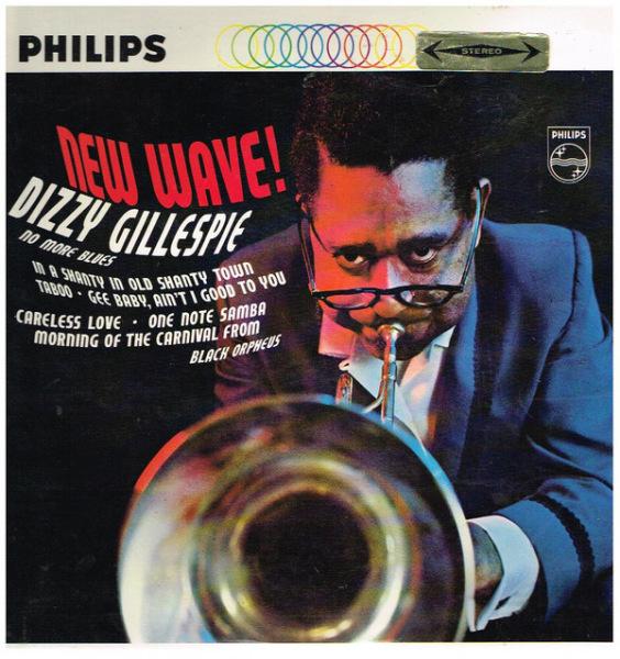 """7. Dizzy Gillespie: """"Chega de Saudade"""" (<i>New Wave!</i>; Philips, 1963)"""