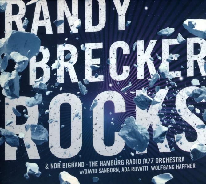 "1. Randy Brecker: ""Sozinho"" (Randy Brecker with the NDR Big Band, <i>Rocks</i>; Piloo, 2019)"