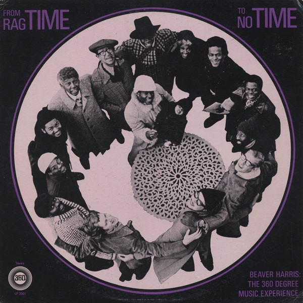 1. Beaver Harris: <i>From Ragtime to No Time</i> (360, 1975)
